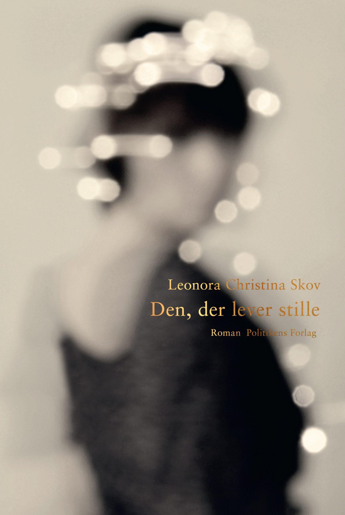 """""""Den, der lever stille"""" af Leonora Christina Skov"""