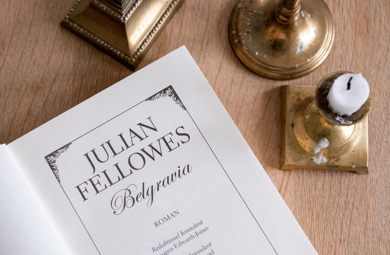 """Læs """"Belgravia""""  og få masser af Downton Abbey-stemning"""